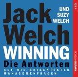 Winning - Die Antworten. 2 CD's . ...auf die 74 brisantesten Managementfragen