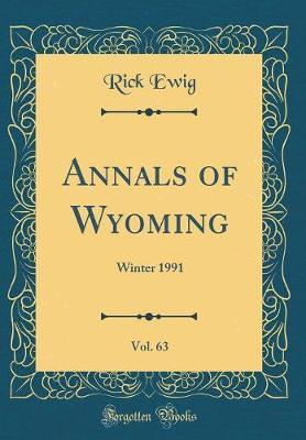 Annals of Wyoming, Vol. 63
