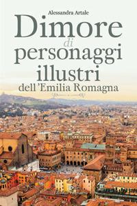 Dimore di personaggi illustri dell'Emilia Romagna