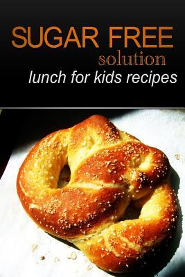 Sugar-Free Solution Lunch for Kids Recipes