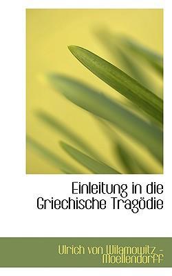 Einleitung in Die Griechische Tragodie