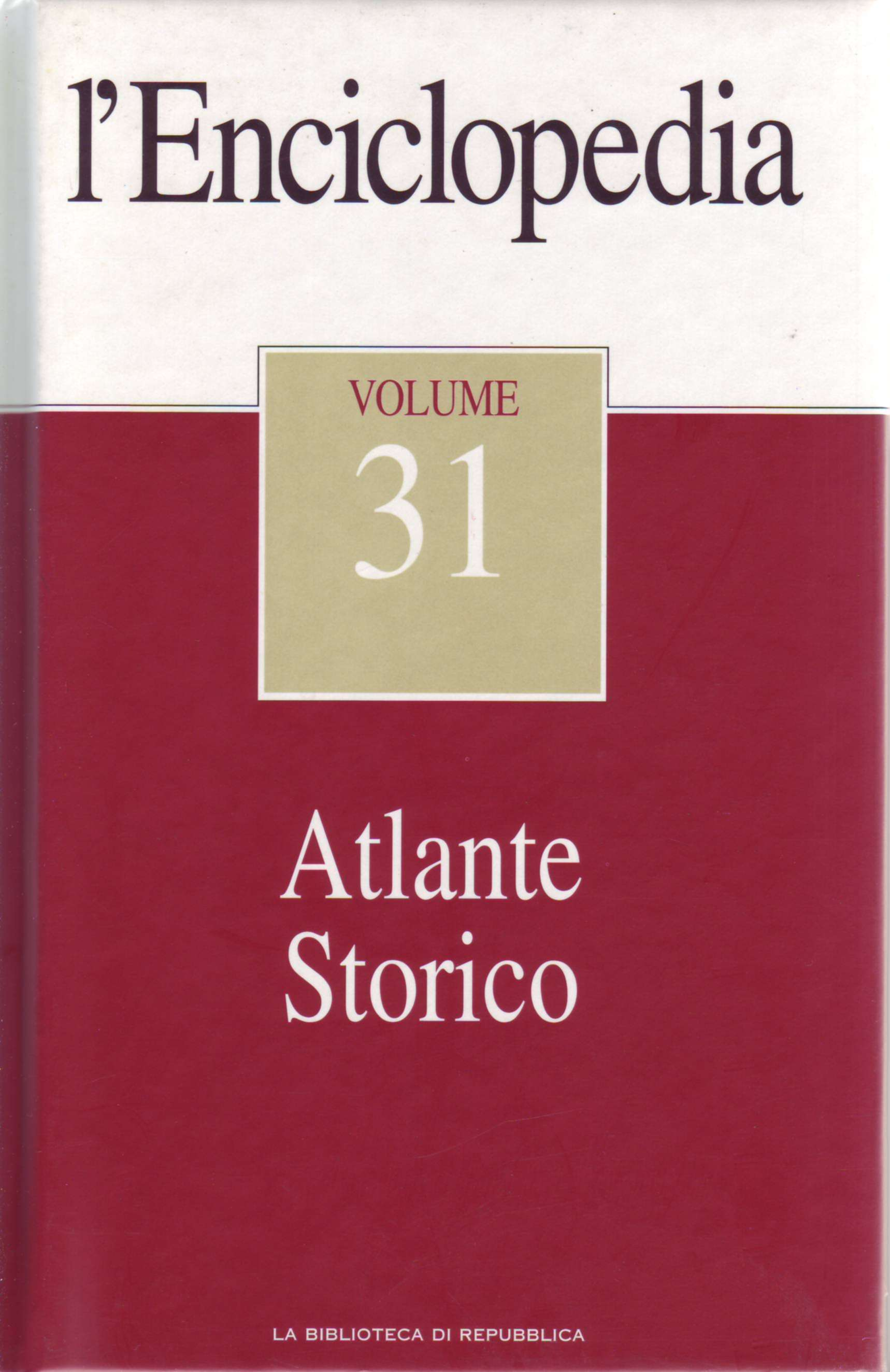 L'Enciclopedia - Vol. 31 - Atlante Storico