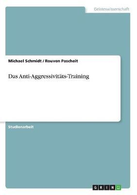 Das Anti-Aggressivitäts-Training