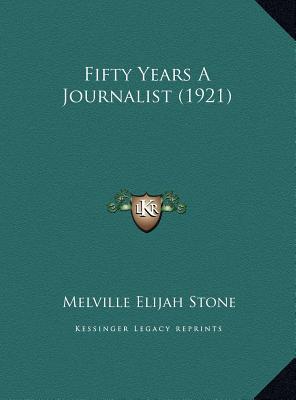 Fifty Years a Journalist (1921) Fifty Years a Journalist (1921)