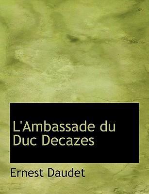 L'Ambassade Du Duc Decazes
