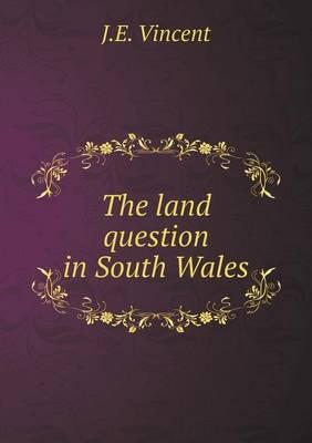 The Land Question in South Wales