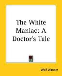 The White Maniac