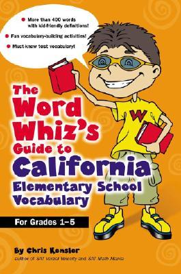 The Word Whiz's Guide to the California Elementary School Vocabulary