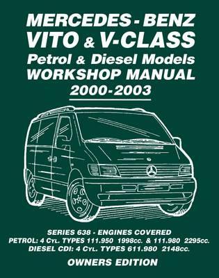Mercedes-Benz Vito & V-Class Petrol & Diesel Models Workshop Manual 2000-2003 Owners Edition