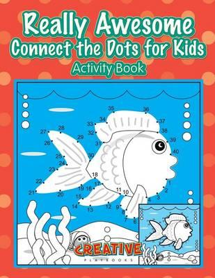 Really Awesome Connect the Dots for Kids Activity Book