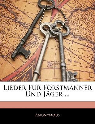 Lieder für Forstmänner und Jäger.