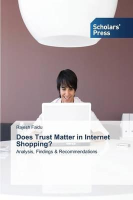 Does Trust Matter in Internet Shopping?