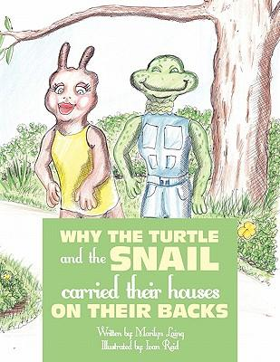 Why the Turtle and the Snail Carried Their Houses on Their Back