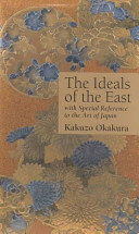 The ideals of the East, with special reference to the art of Japan