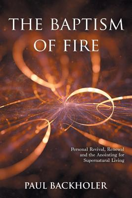 The Baptism of Fire, Personal Revival