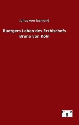 Ruotgers Leben des Erzbischofs Bruno von Köln