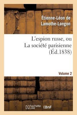 L'Espion Russe, Ou la Societe Parisienne. Volume 2