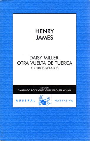 Daisy Miller, otra vuelta de tuerca y otros relatos