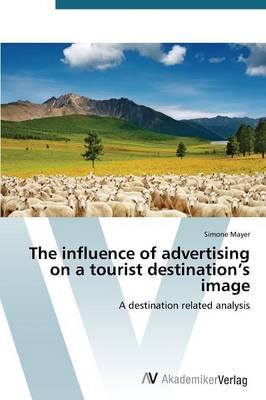 The influence of advertising on a tourist destination's image