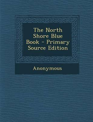 The North Shore Blue Book - Primary Source Edition