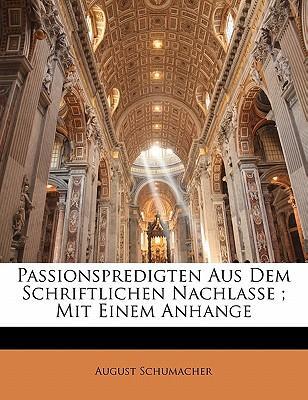 Passionspredigten Aus Dem Schriftlichen Nachlasse ; Mit Einem Anhange