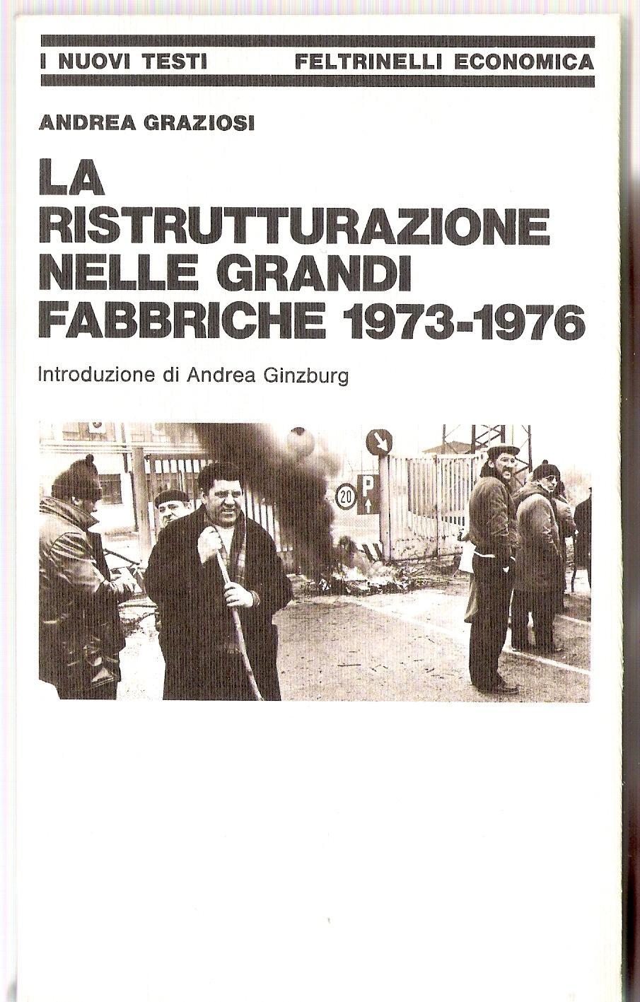 La ristrutturazione nelle grandi fabbriche 1973-1976