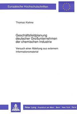 Geschäftsfeldplanung deutscher Großunternehmen der chemischen Industrie