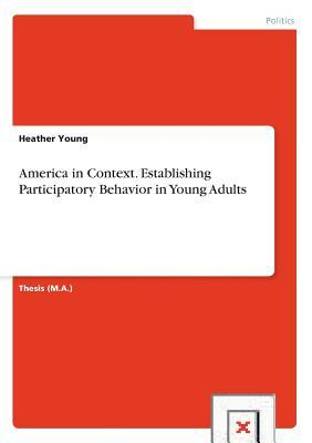 America in Context. Establishing Participatory Behavior in Young Adults