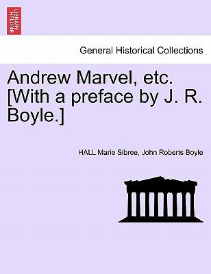 Andrew Marvel, etc. [With a preface by J. R. Boyle.]
