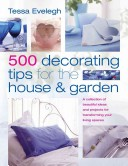 500 Decorating Tips for the House & Garden