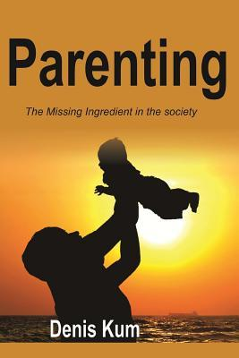 Parenting! The Missing Ingredient In The Society