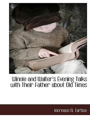 Winnie and Walter's Evening Talks with Their Father about Old Times