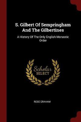 S. Gilbert of Sempringham and the Gilbertines