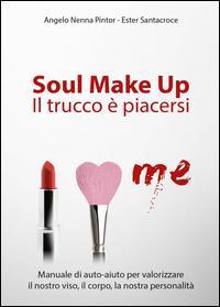 Soul make up. Il trucco è piacersi