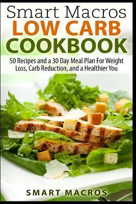 Smart Macros Low Carb Cookbook