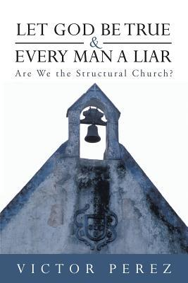 Let God Be True and Every Man a Liar