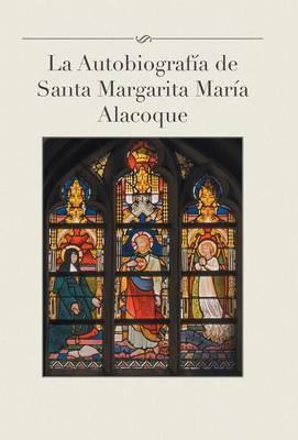 La autobiografía de Santa Margarita María Alacoque