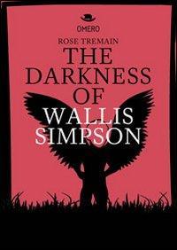 The darkness of Wallis Simpson. Ediz. italiana