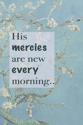 His Mercies Are New ...