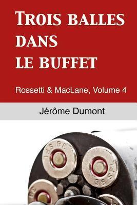 Trois Balles Dans Le Buffet