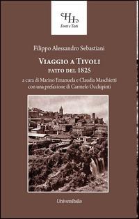 Viaggio a Tivoli. Antichissima città latino-sabina fatto nel 1825