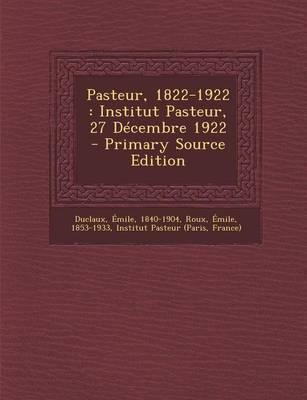 Pasteur, 1822-1922
