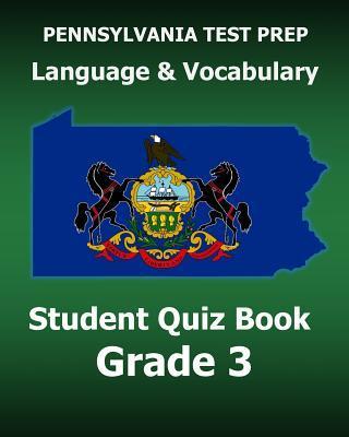 Pennsylvania Test Prep Language and Vocabulary Student Quiz Book Grade 3