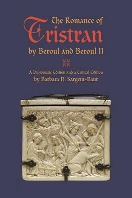 The Romance of Tristran by Beroul and Beroul II