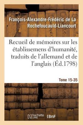 Recueil de Memoires Sur les Etablissemens d'Humanité, Vol. 15, Mémoire N 35