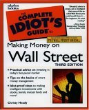 The Complete Idiot's Guide to Making Money on Wall Street, Third Edition