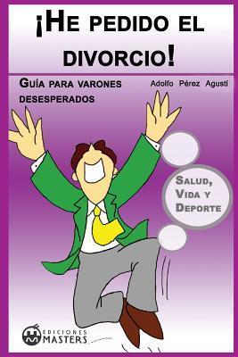 He pedido el divorcio! / I have filed for divorce!