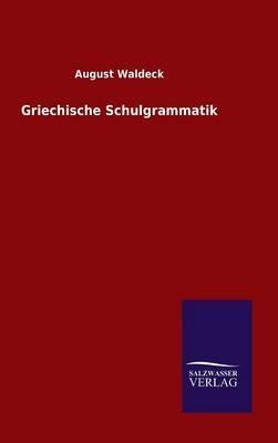 Griechische Schulgrammatik