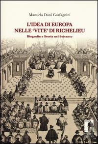 L'idea di Europa nelle «Vite» di Richelieu. Biografia e storia nel Seicento