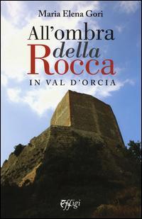 All'ombra della Rocca in val d'Orcia